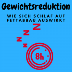 Schlaf und Gewichtsreduktion